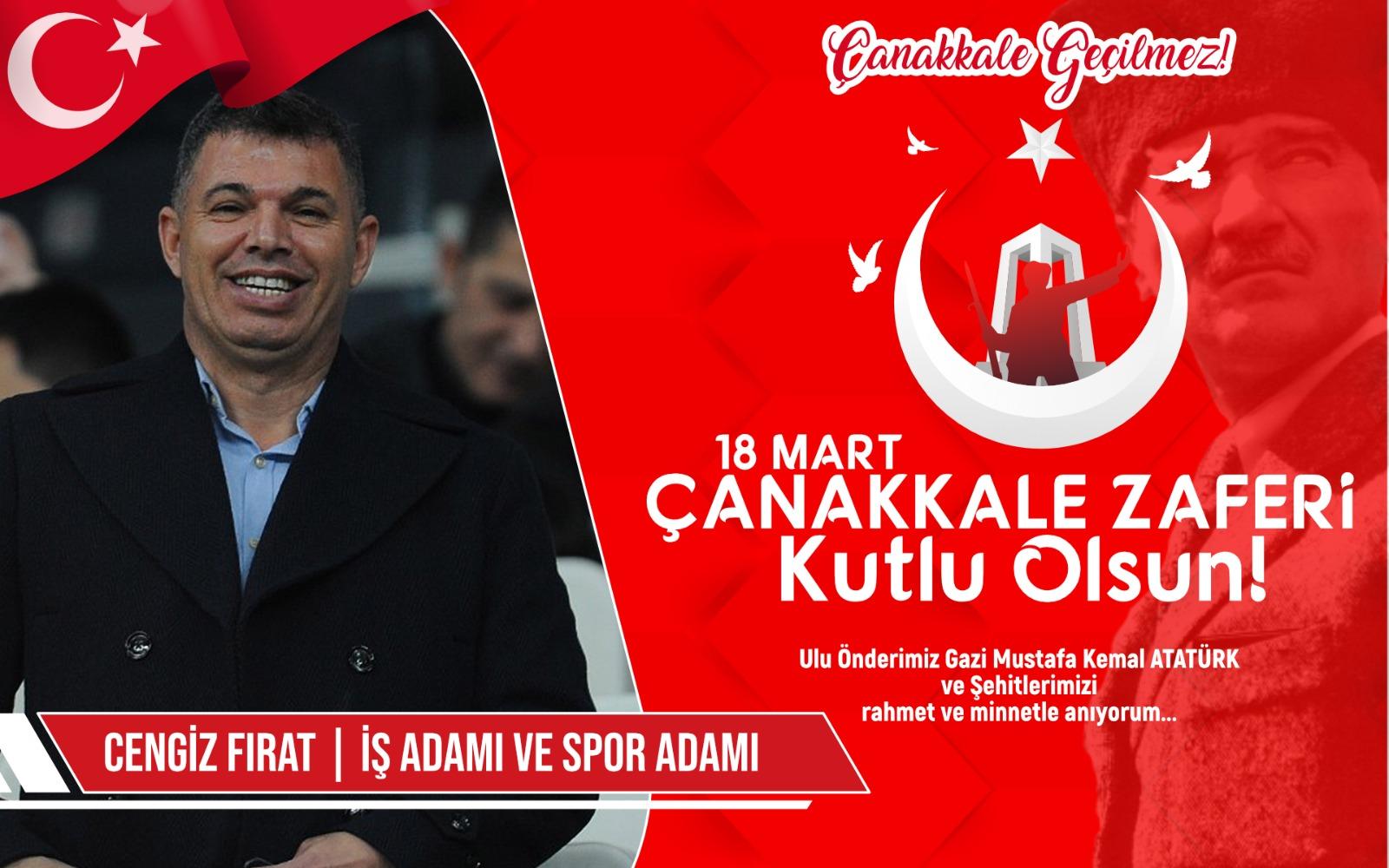 İş Adamı ve Spor adamı Cengiz Fırat'tan Kutlama ve Anma Mesajı