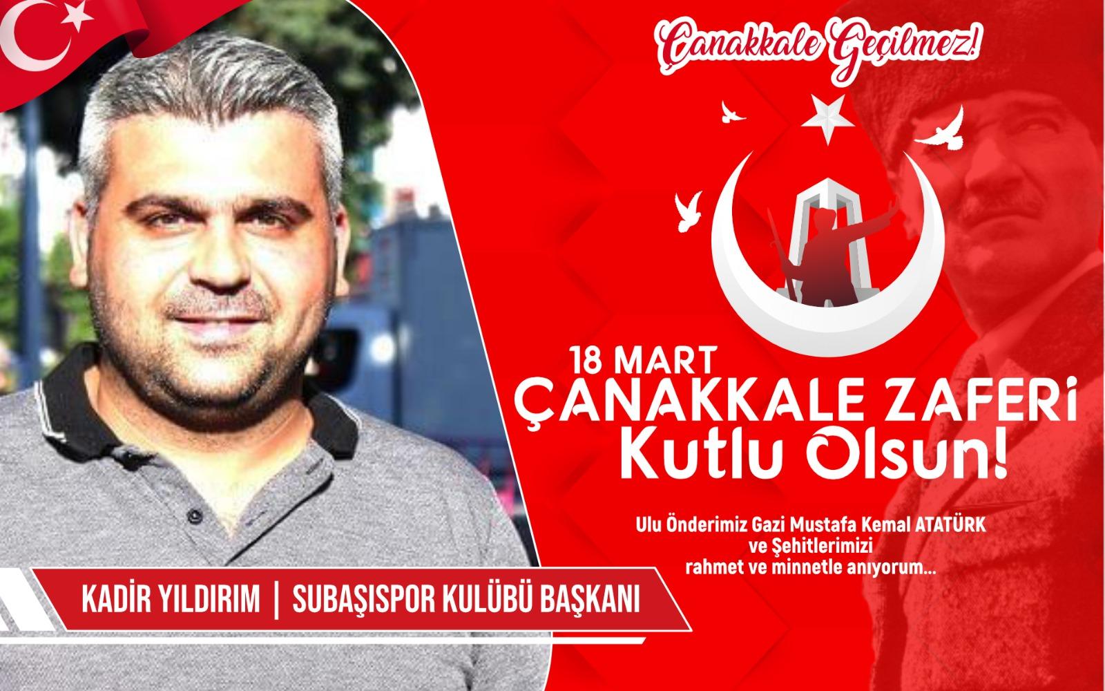 Subaşıspor kulübü Başkanı Kadir Yıldırım'dan Kutlama ve Anma mesajı