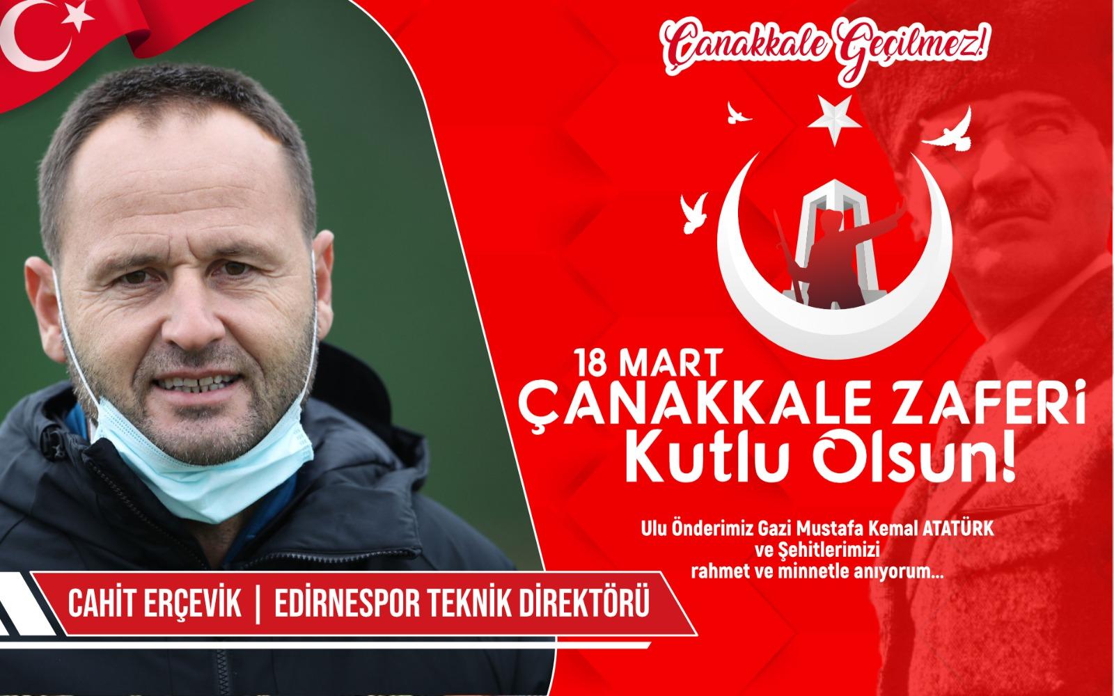 Edirnespor teknik Direktörü Cahit Erçevik'ten Kutlama ve Anma Mesajı