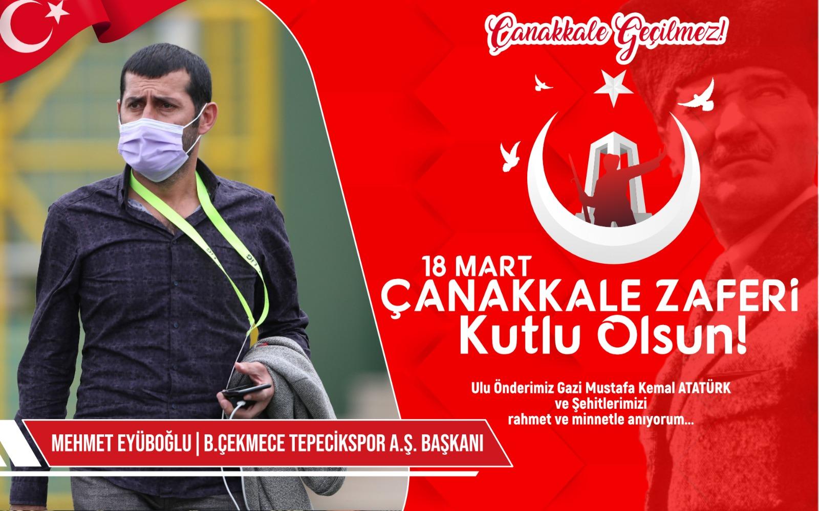 B.Çekmece Tepecikspor kulüp Başkanı Mehmet Eyüboğlun'dan kutlama ve anma mesajı