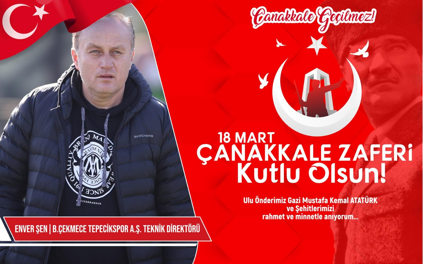 B.Çekmece Tepecikspor AŞ Teknik Direktörü Enver Şen Kutlama ve Anma mesajı