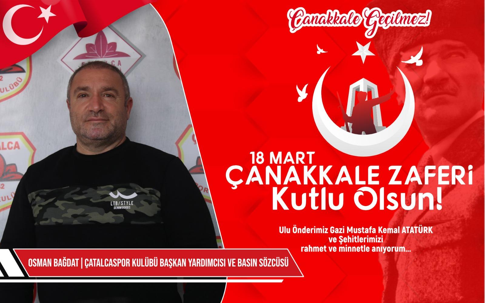Çatalcaspor Başkan Yardımcısı ve Basın sözcüsü Osman Bağdat'tan Kutlama ve Anma mesajı