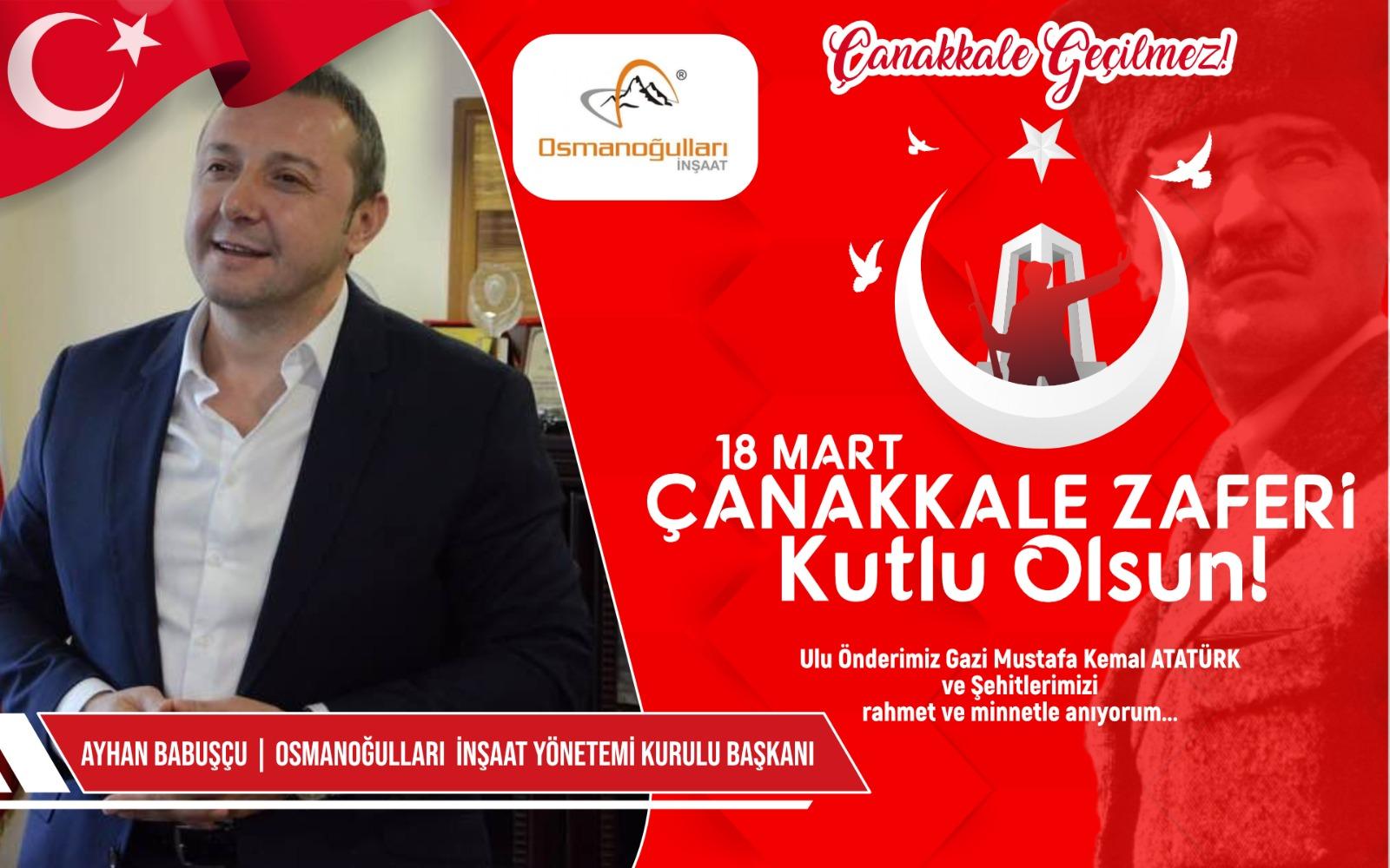 Osmanoğulları İnşaat yönetim kurulu Başkanı Ayhan Babuşçu'nun Kutlama ve Anma mesajı