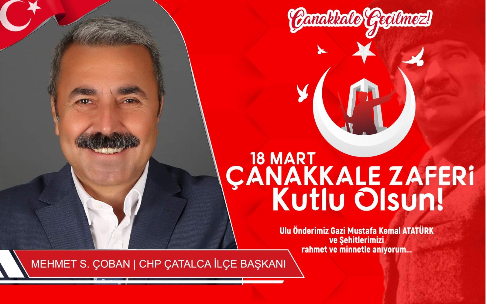 CHP Çatalca İlçe Başkanı Mehmet S.Çoban'dan Kutlama ve Anma Mesajı