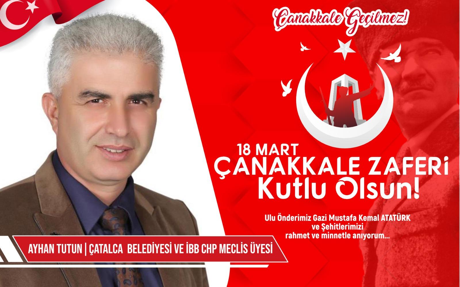 Çatalca ve İBB CHP Meclis üyesi Ayhan Tutun'dan Kutlama ve Anma Mesajı