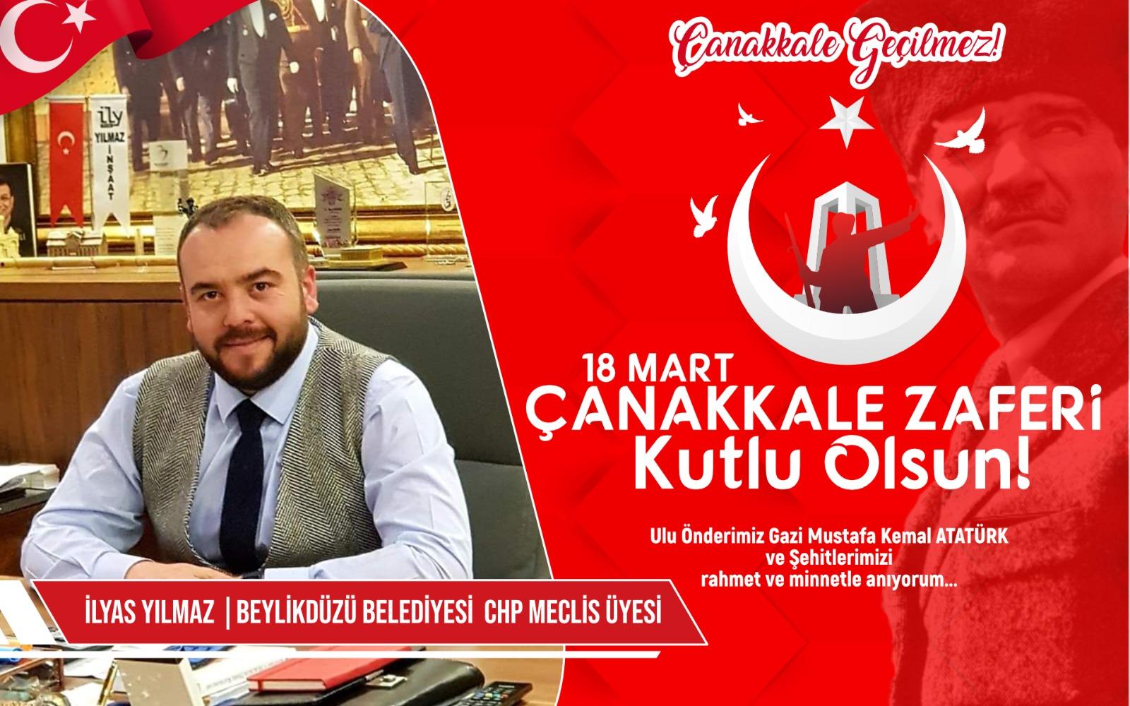 Beylikdüzü Belediyesi CHP meclis üyesi İlyas Yılmaz'dan Kutlama ve Anma mesajı
