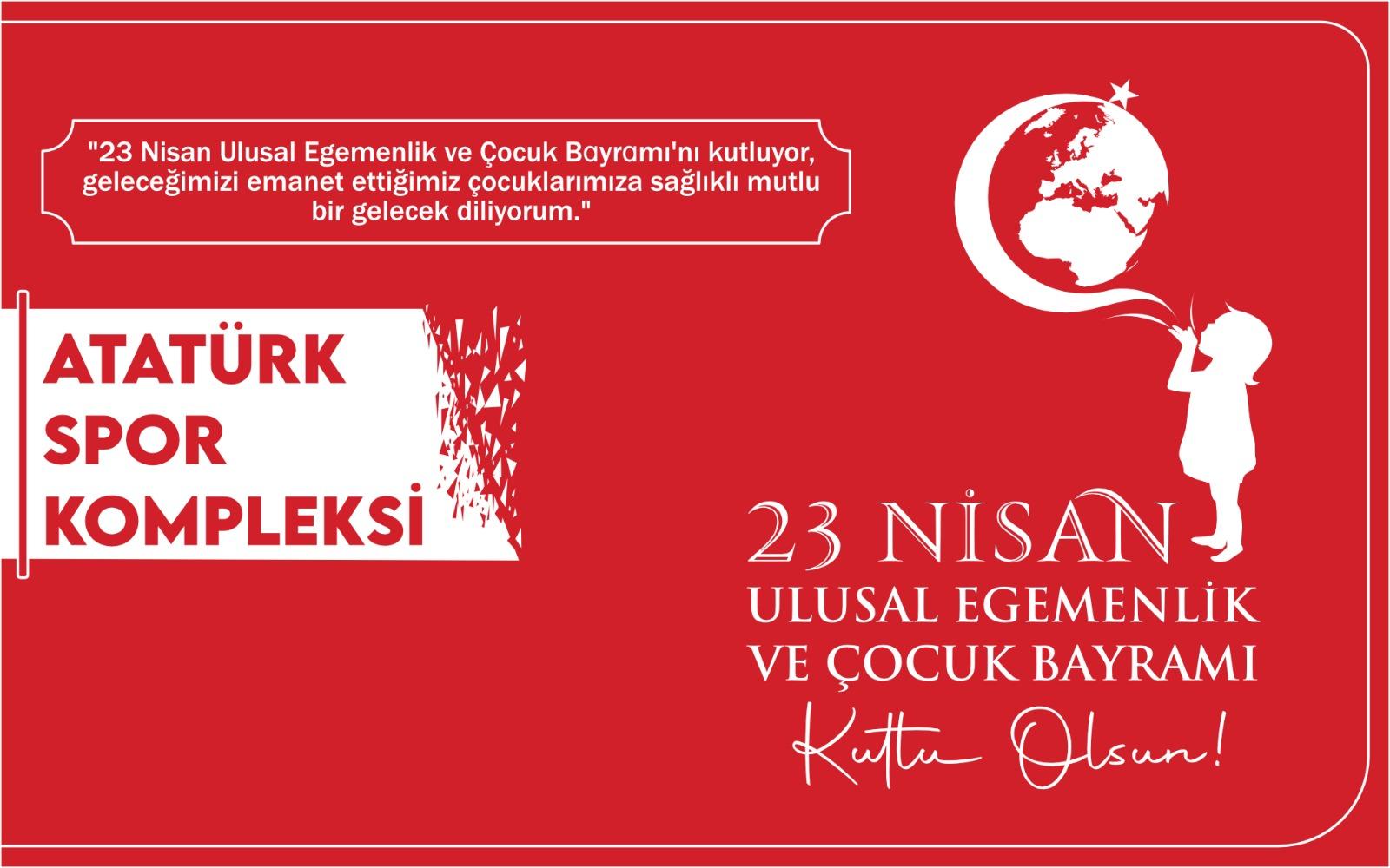 Atatürk Spor Kompleksin'den Kutlama mesajı
