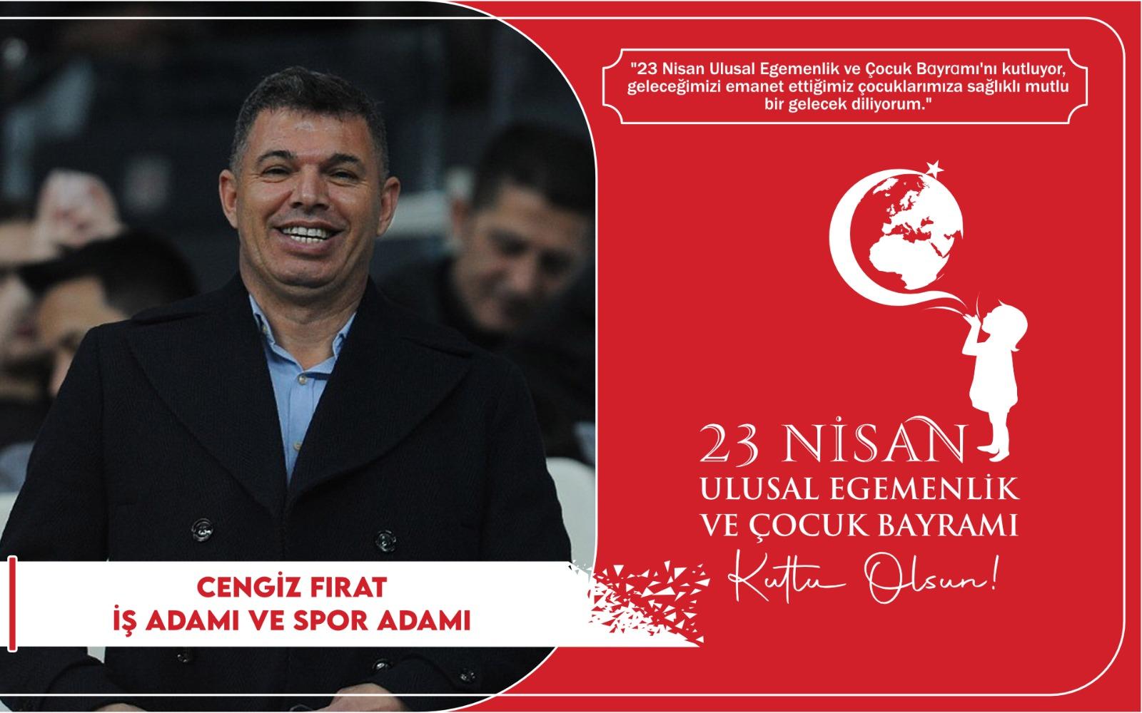 Cengiz Fırat'tan Kutlama Mesajı