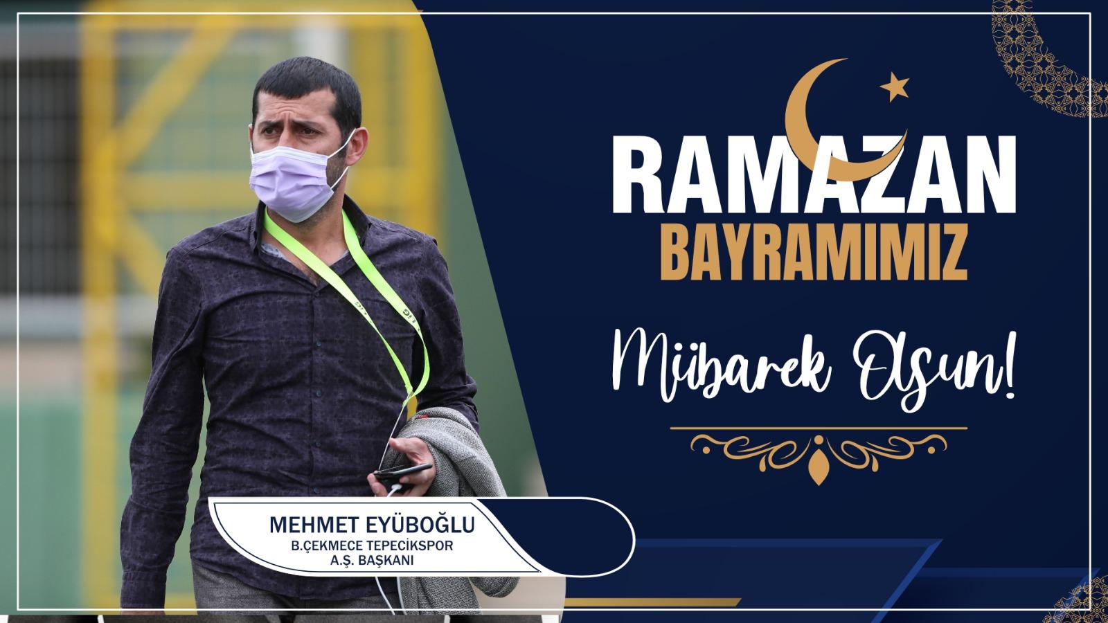 Mehmet Eyüboğlu'ndan Ramazan Bayramı Kutlama Mesajı