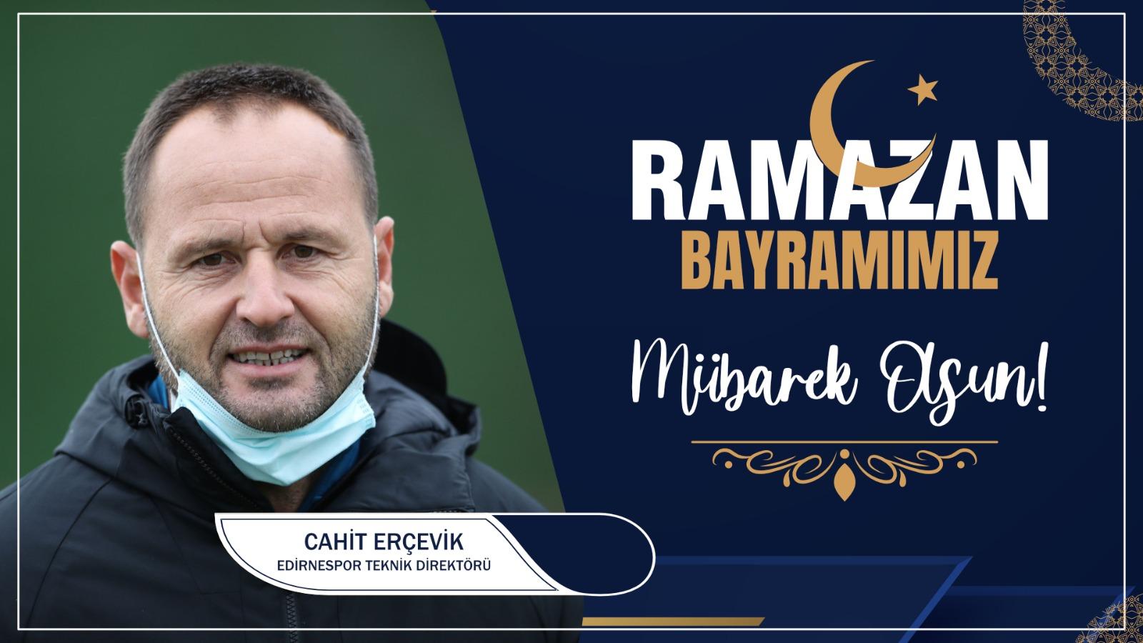 Cahit Erçevik'ten Ramazan Bayramı Kutlama Mesajı