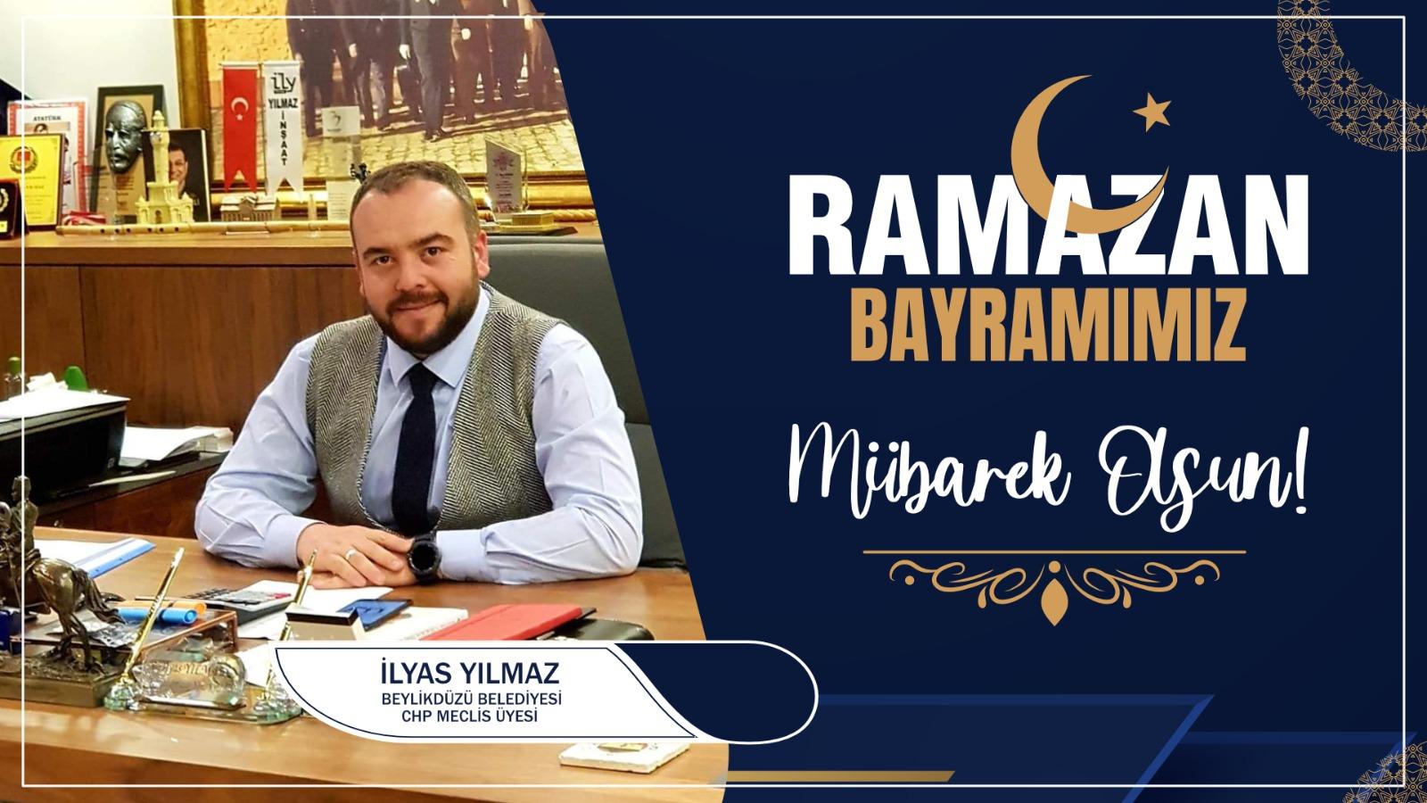 İlyas Yılmaz'dan Ramazan Bayramı Kutlama Mesajı