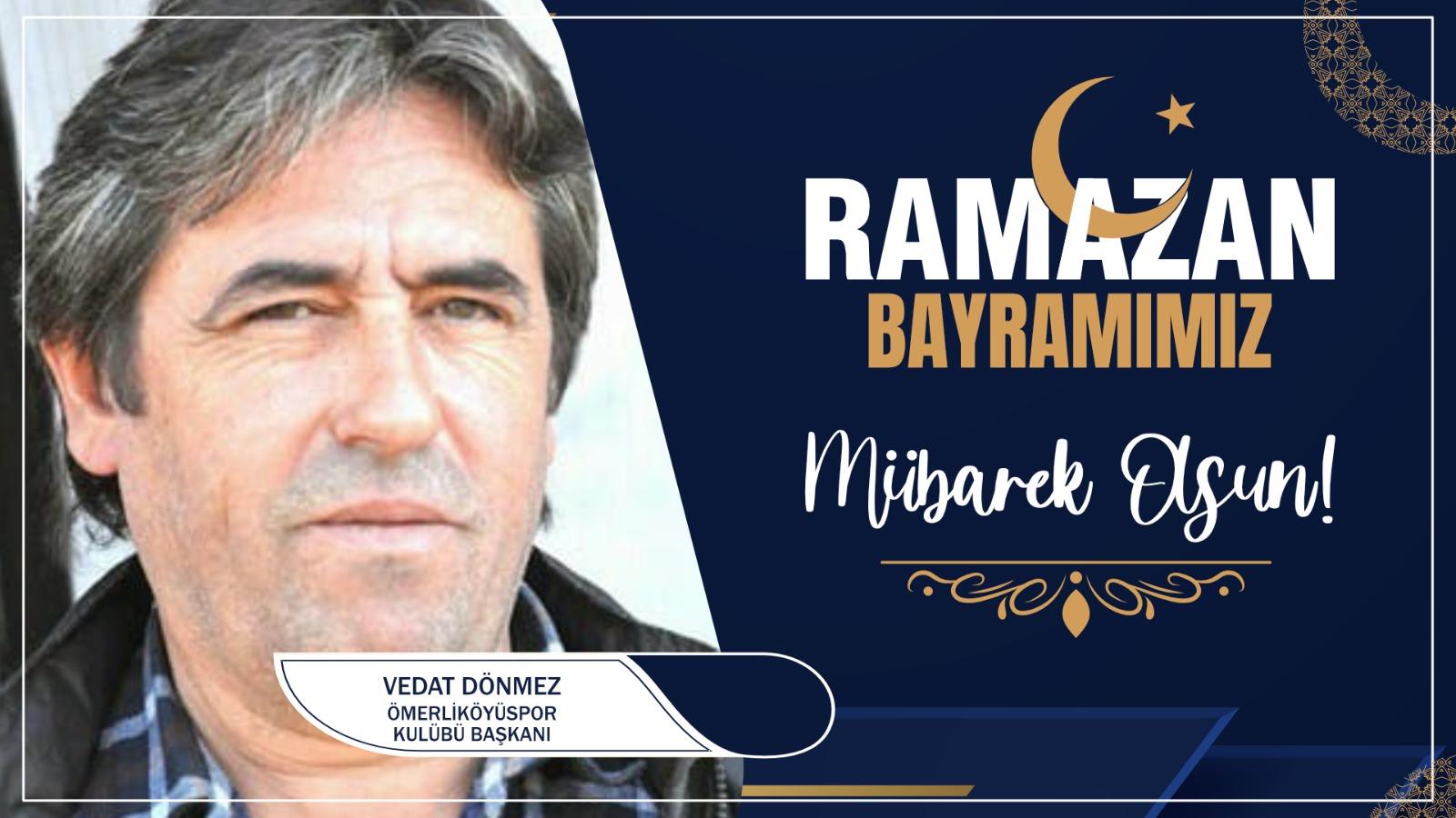Vedat Dönmez'den Ramazan Bayramı Kutlama Mesajı