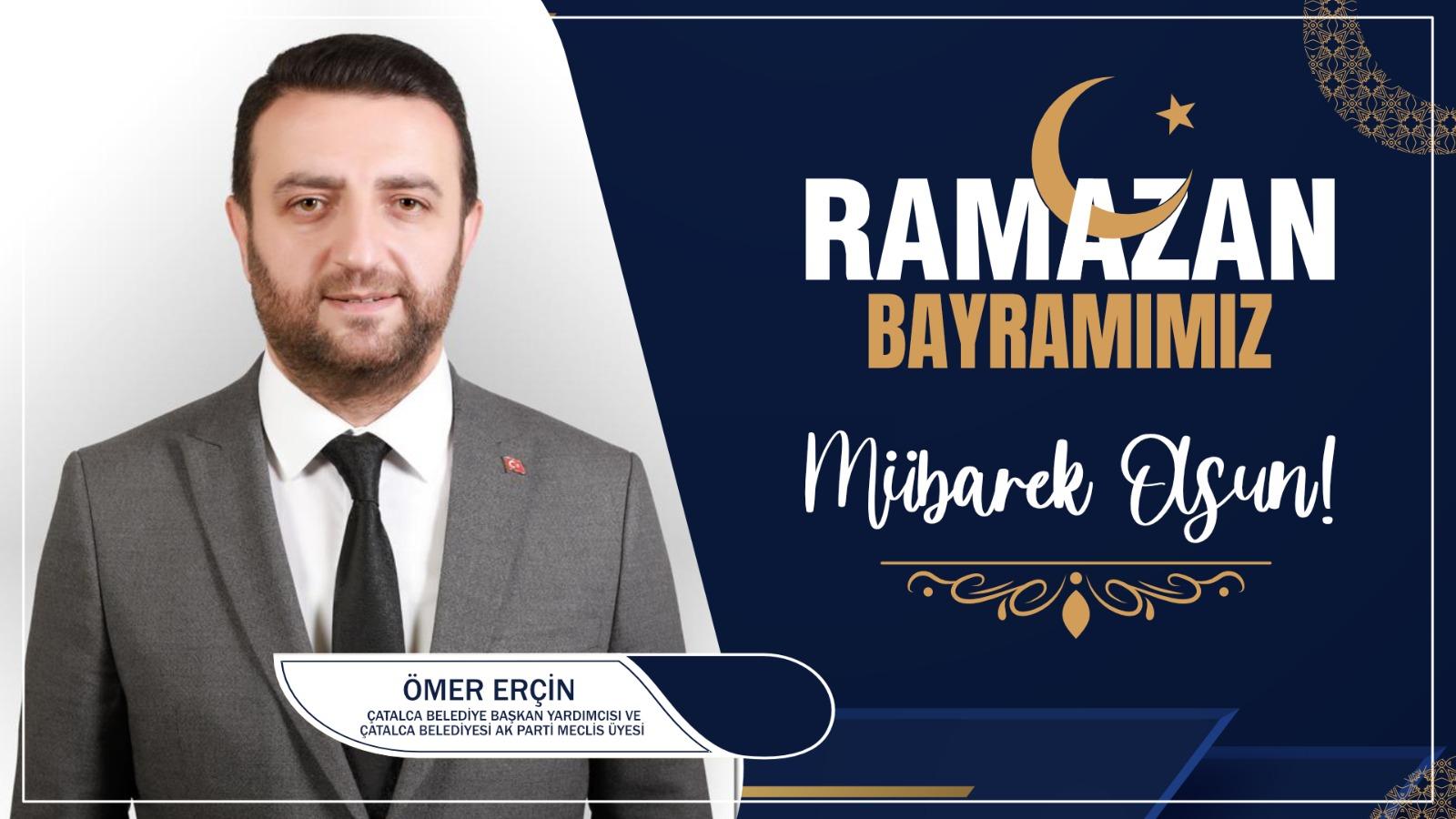 Ömer Erçin'den Ramazan Bayramı Kutlama Mesajı