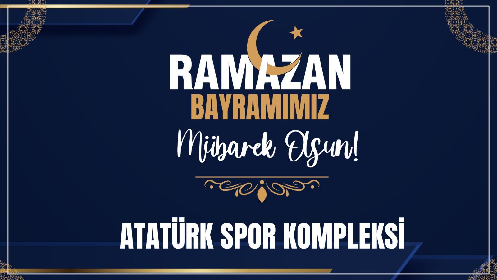 Çatalca Atatürk Spor Kompleksin'den Ramazan Bayramı Kutlama mesajı