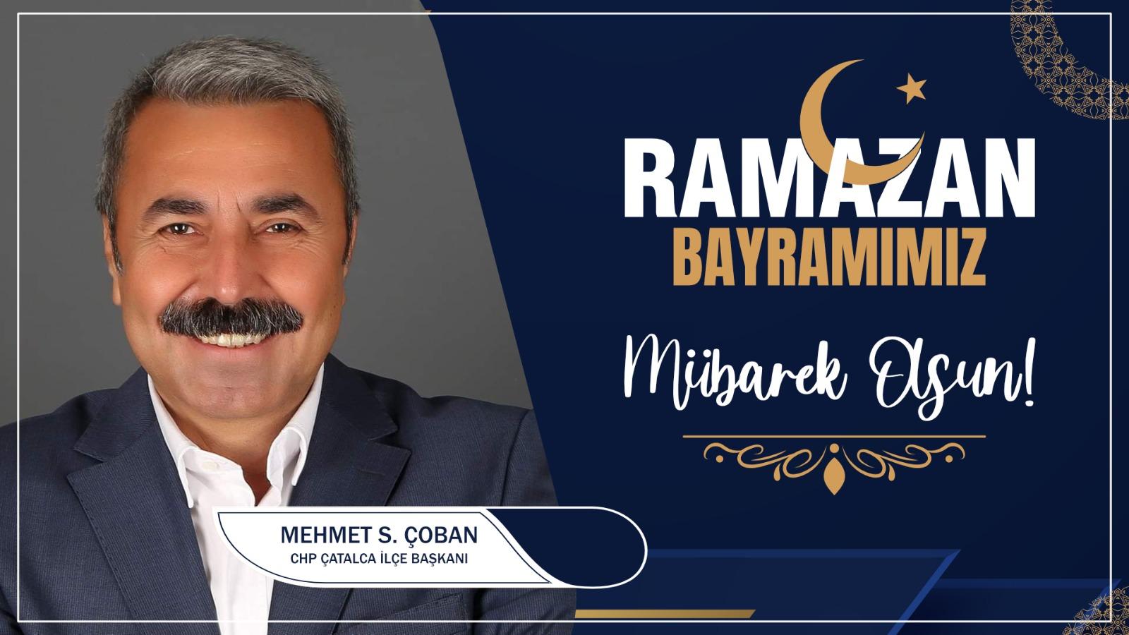 Mehmet Çoban'dan Ramazan Bayramı Kutlama Mesajı