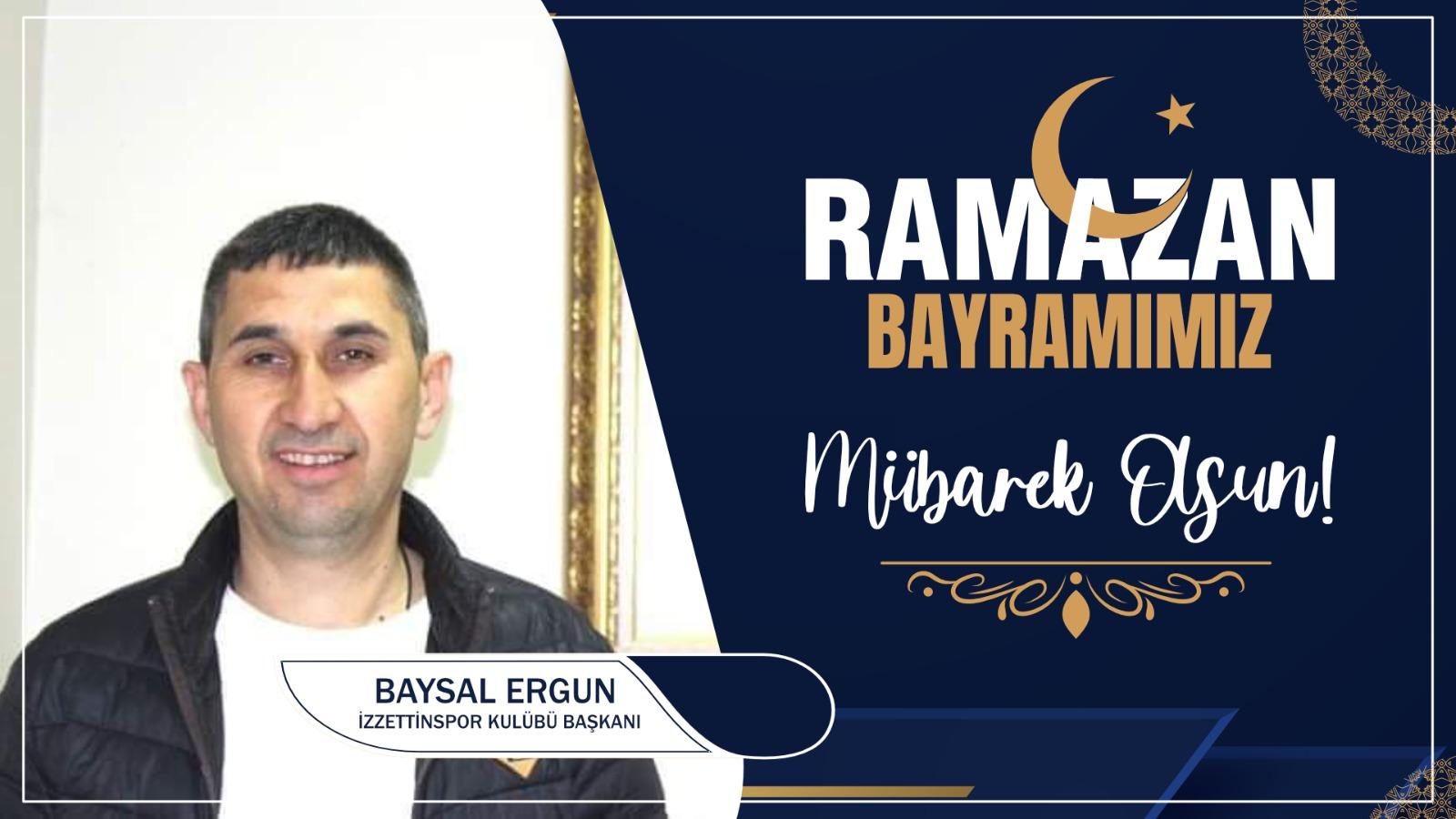 Baysal Ergun'dan Ramazan Bayramı Kutlama Mesajı