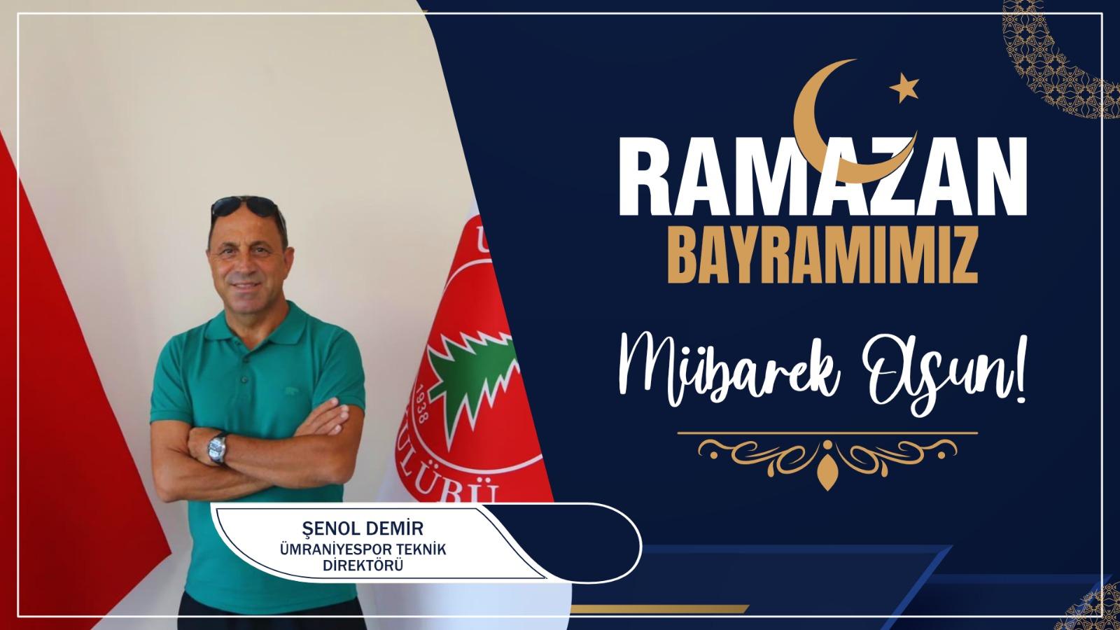 Şenol Demir'den Ramazan Bayramı Kutlama Mesajı