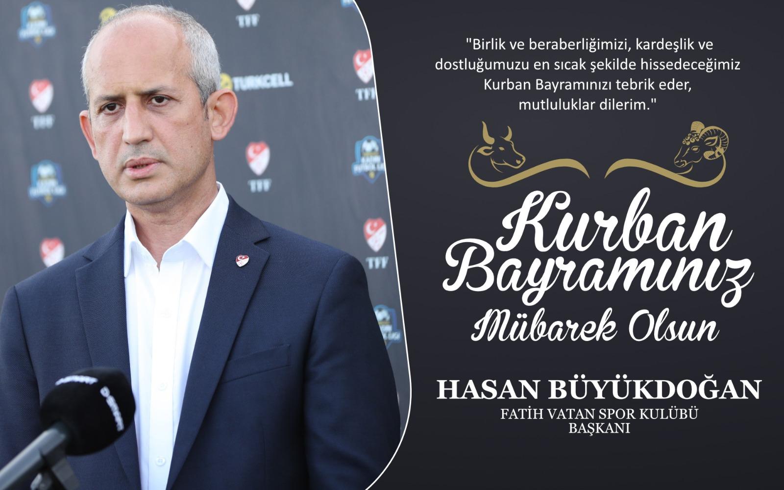 Hasan Büyükdoğan'dan Kurban Bayramı Kutlama Mesajı