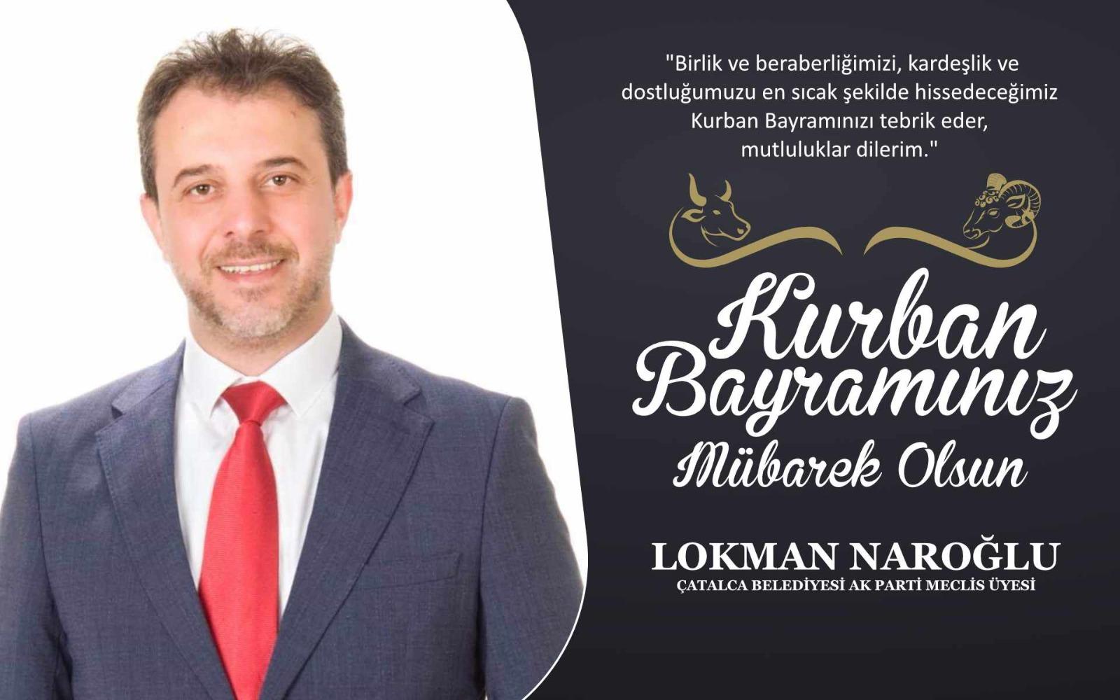 Lokman Naroğlu'ndan Kurban Bayramı Kutlama Mesajı