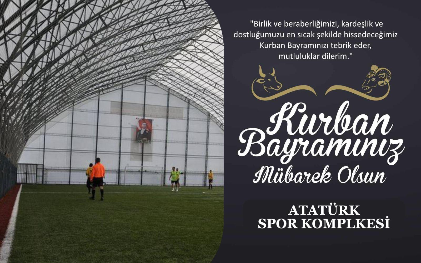 Atatürk Spor kompleksin'den Kurban Bayramı kutlama mesajı
