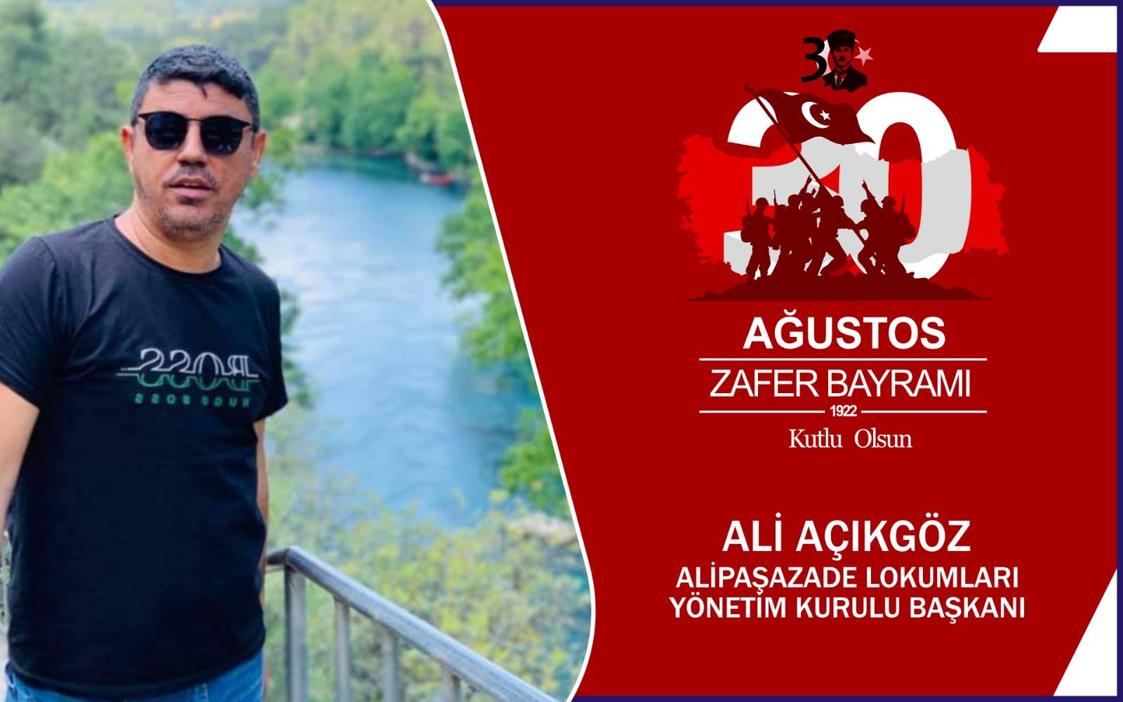 Ali Açıkgöz'den 30 Ağustos Zafer Bayramı Mesajı